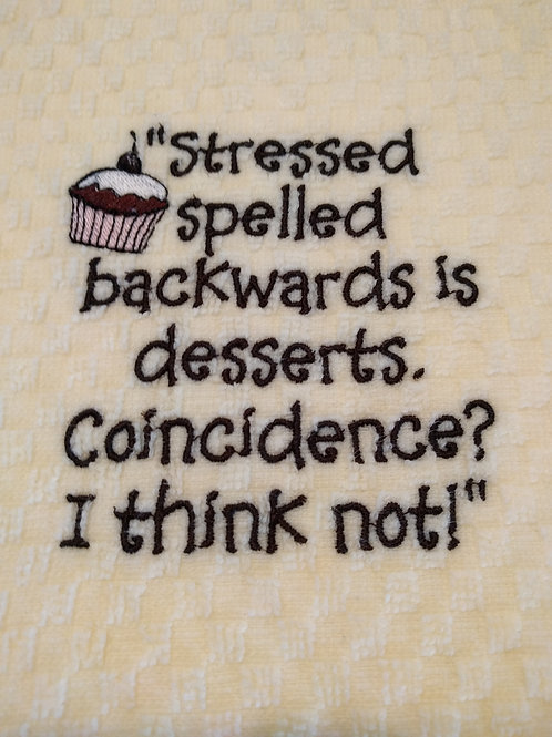 Stressed = Desserts