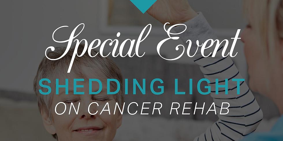 Shedding Light on Cancer Rehab