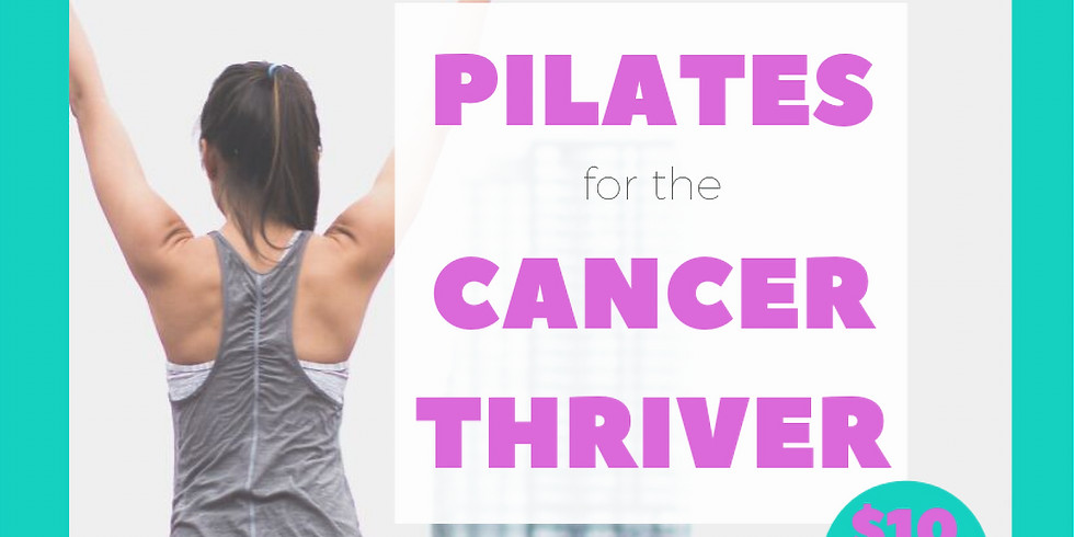 Pilates for the Cancer Thriver