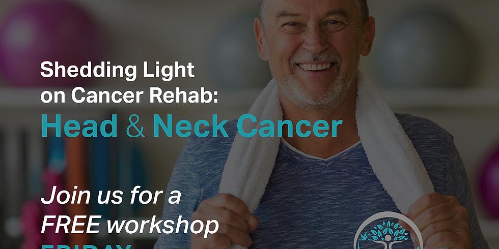 Shedding Light on Cancer Rehab: Head & Neck Cancer