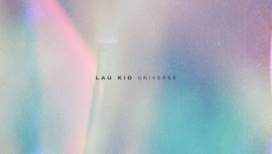 """""""Universe"""" by Lau Kid is out now everywhere!"""