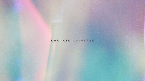 """Universe"" by Lau Kid is out now everywhere!"