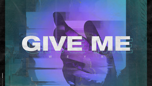 """This Friday: WEYA - """"GIVE ME"""" Dec 4"""