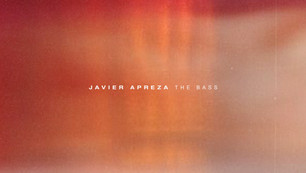 """Javier Apreza - """"The Bass"""" is out now!"""