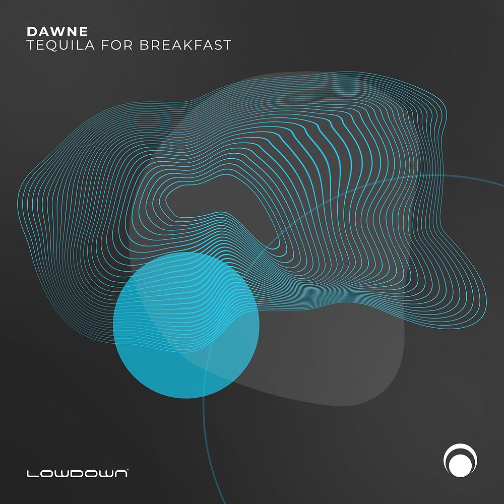 Dawne - Tequila For Breakfast