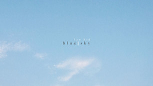 """""""Blue Sky"""" by Lau Kid is out now"""