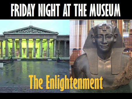 FRIDAY NIGHT AT THE MUSEUM - THE ENLIGHTENMENT