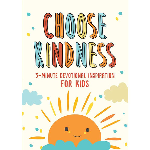 Choose Kindness: 3 Minute Devotional for Kids