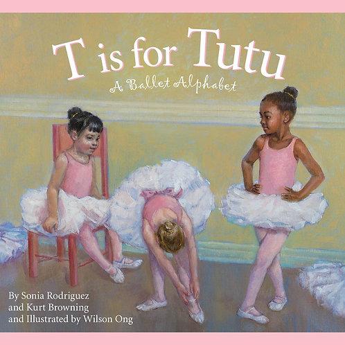 T is for Tutu - A Ballet Alphabet