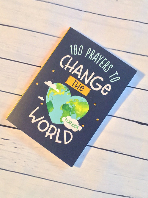 180 Prayers to Change the World for Kids