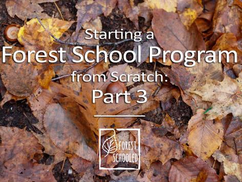 Starting a Forest School program from scratch: Part 3