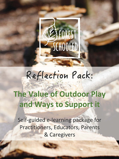 Reflection Pack: The Value of Outdoor Play and Ways to Support it