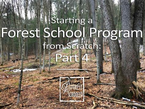 Starting a Forest School program from scratch: Part 4