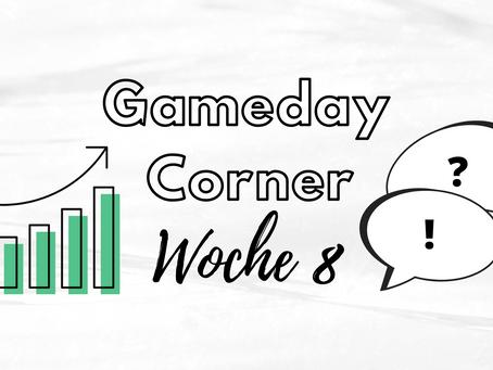 Gameday Corner - Woche 8
