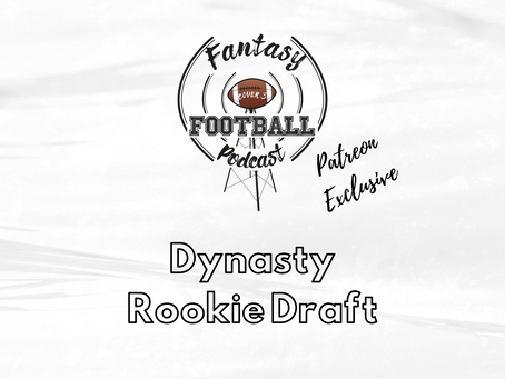 Patreon Exclusive -  Rookie Dynasty Draft