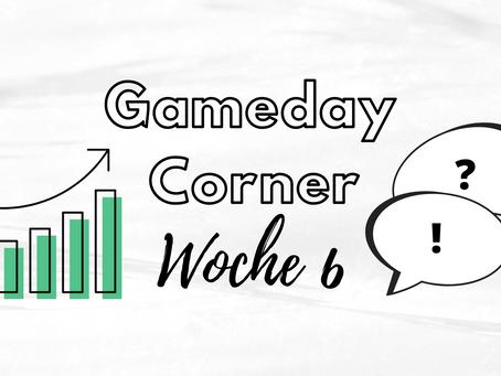 Gameday Corner - Woche 6