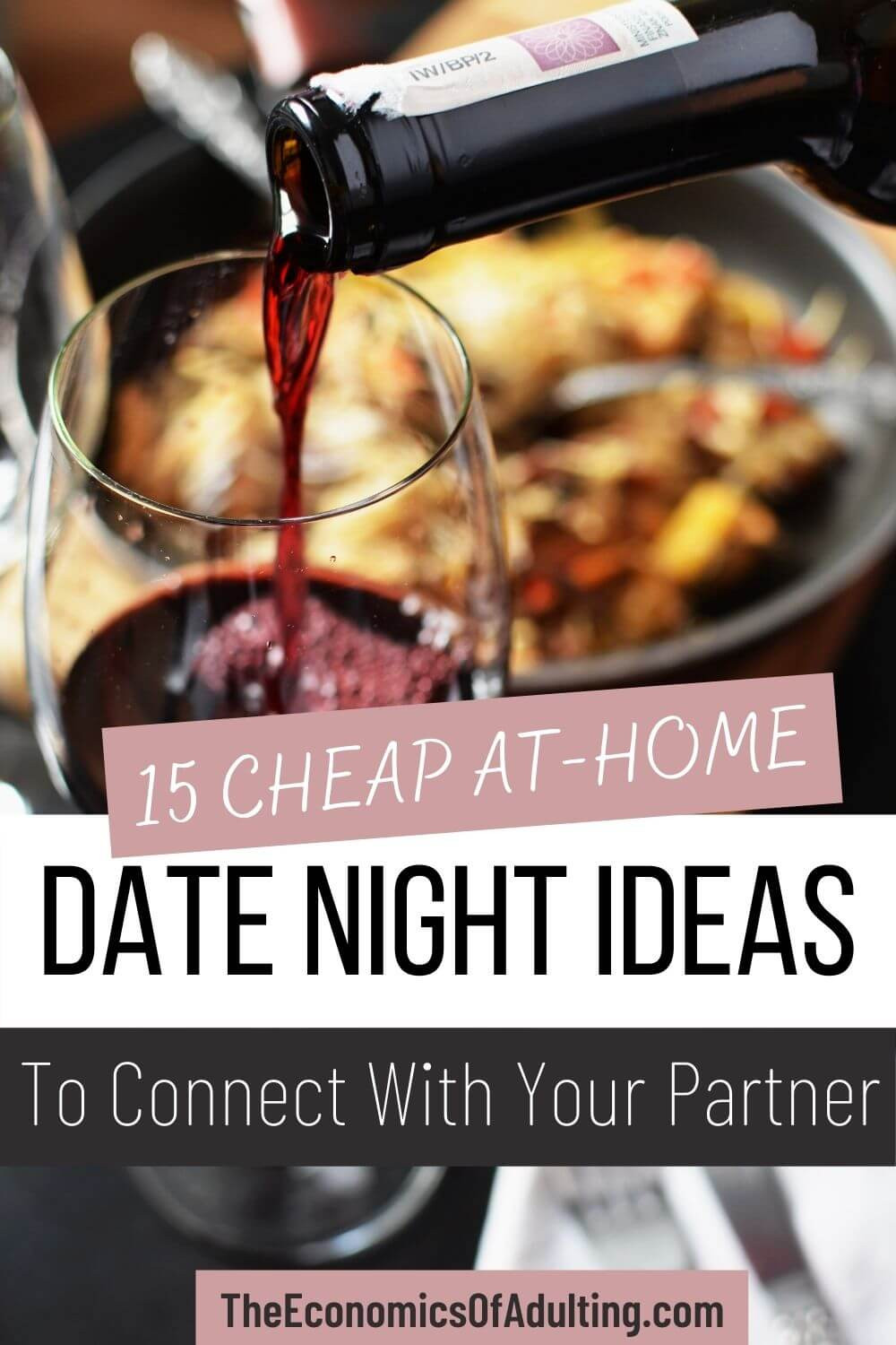 An image of someone pouring red wine into a wine glass, with the headline '5 Cheap At-Home Date Night Ideas To Connect With Your Partner'