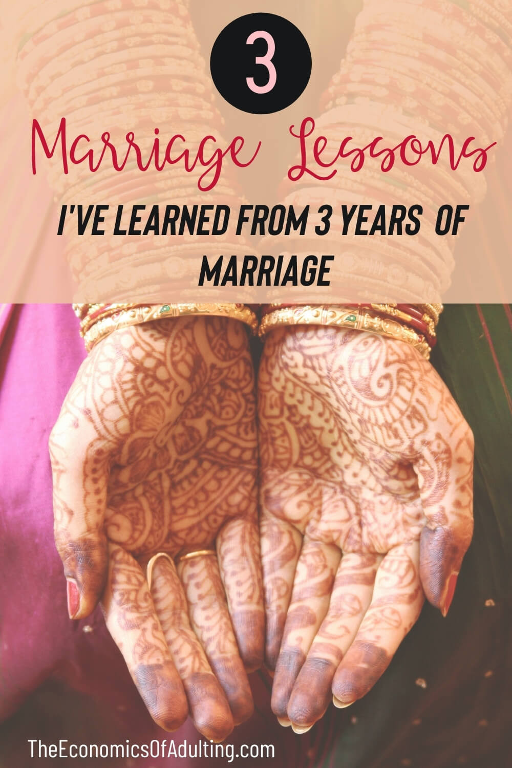 A bride with henna on her hands, with the headline '3 Marriage Lessons I've Learned From 3 Years Of Marriage' on top