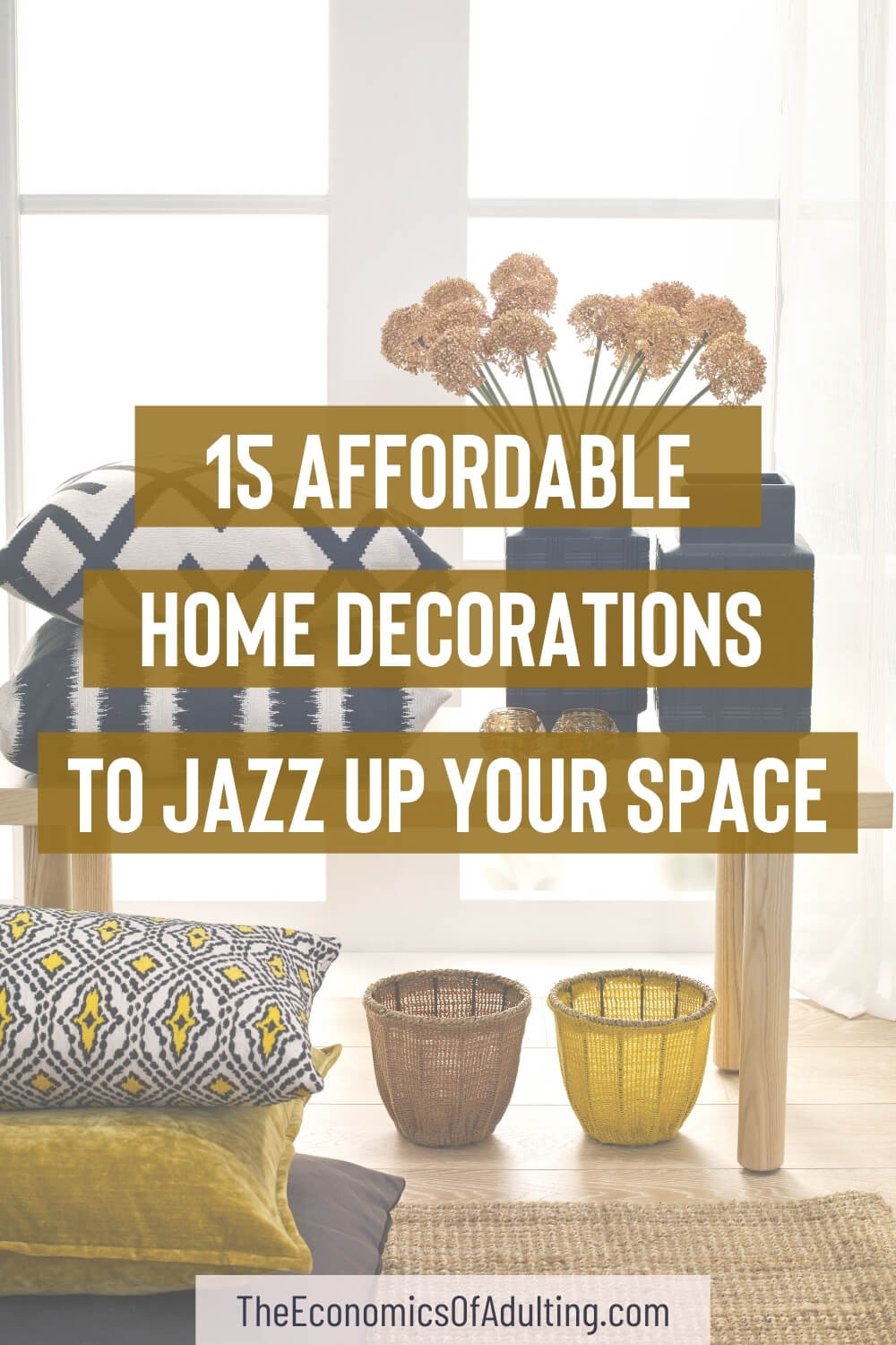 Colorful cushions next to a vase of flowers with the headline '15 Affordable Home Decorations To Jazz Up Your Space'