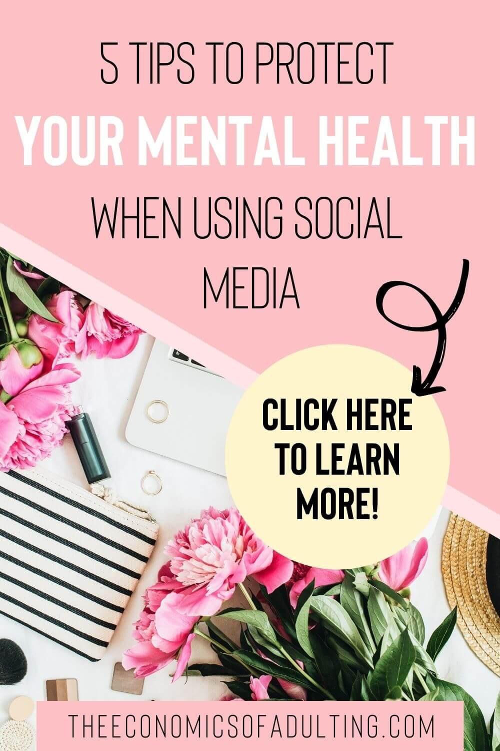 An image of flowers, a laptop, and accessories on a table, with the headline '5 Tips To Protect Your Mental Health When Using Social Media'