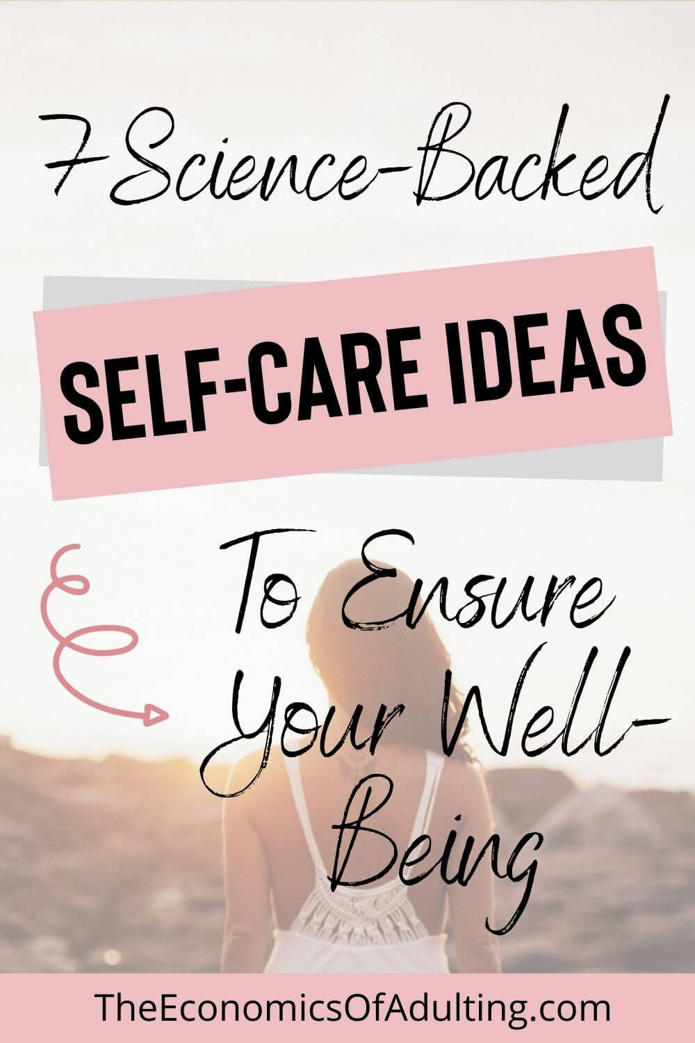 Pinterest pin with the heading '7 Science-Backed Self-Care Ideas To Ensure Your Well-Being'