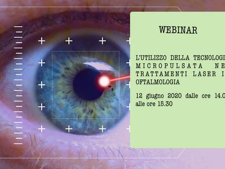 WEBINAR | L'UTILIZZO DELLA TECNOLOGIA MICROPULSATA NEI TRATTAMENTI LASER IN OFTALMOLOGIA