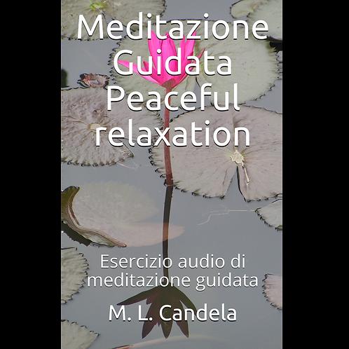 MEDITAZIONE GUIDATA  - PEACEFUL RELAXATION