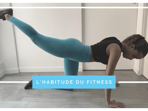 Comment faire du fitness une habitude ?