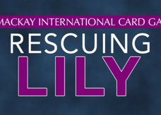 Introducing: Rescuing Lily (A MacKay International Card Game)