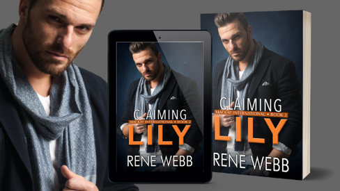 Cover Reveal / Sexy NSFW Excerpt: Claiming Lily (MacKay International, #2)