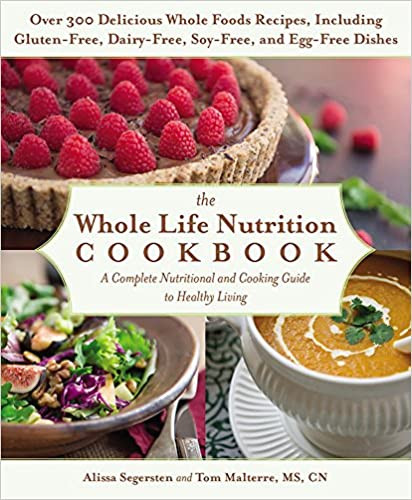 The Whole Life Nutrition Cookbook | Alissa Segersten