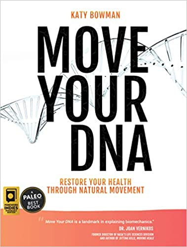 Move Your DNA | Katy Bowman