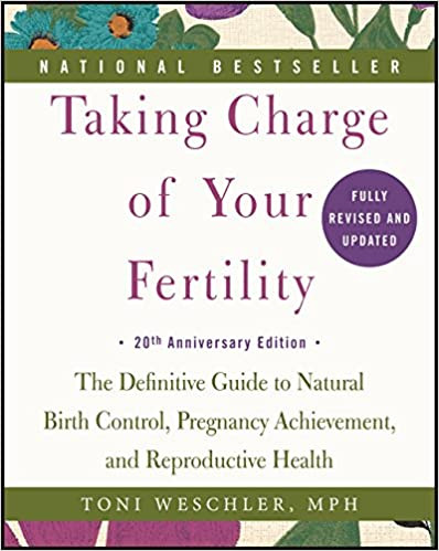 Taking Charge of Your Fertility | Toni Weschler