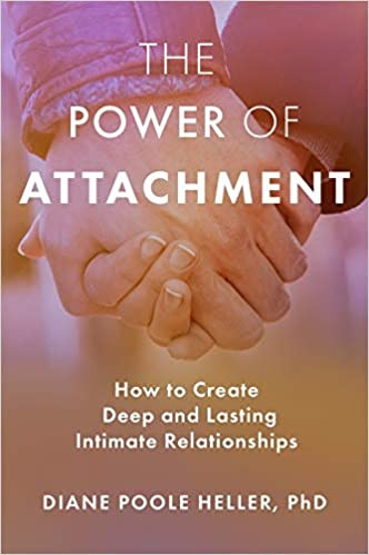 The Power of Attachment | Diane Poole Heller