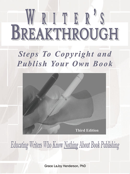 Writer's Breakthrough: Steps to Copyright and Publish Your Own Book