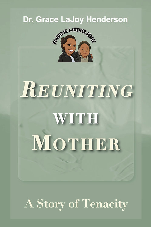 Reuniting with Mother: A Story of Tenacity
