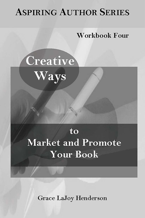 Creative Ways to Market and Promote Your Book (Workbook Four)