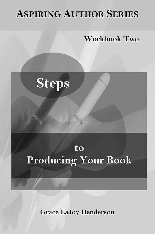 Steps to Producing Your Book (Workbook Two)