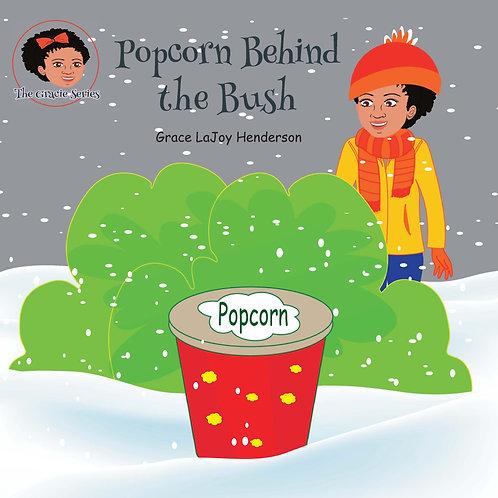 Popcorn Behind the Bush - Hardcover