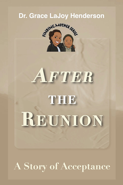 After the Reunion: A Story of Acceptance