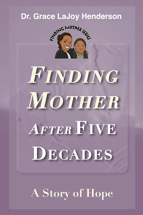 Finding Mother after Five Decades: A Story of Hope PDF