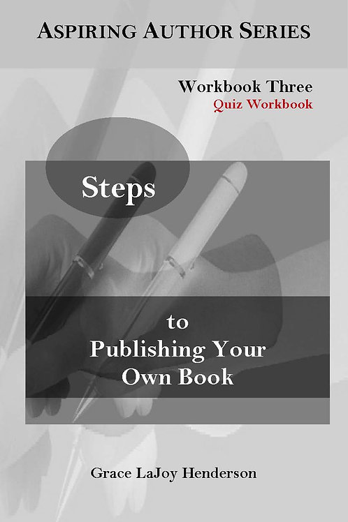 Steps to Publishing Your Own Book: Quiz Workbook (Workbook Three)