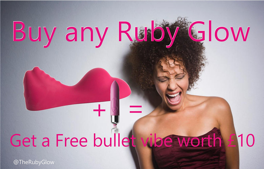 an orgasmic woman with joy on her face stands alonside the picture of a Ruby Glow vibrator - 2 humps pink - and a bullet vibrator - looks like a lipstick shape. the words buy any ruby glow and get a free bullet vibe worth £10