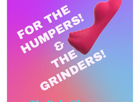 What if you Like to Hump and Grind? Orgasms for All!