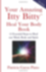your amazing itty bitty heal your body book by patricia garza pinto