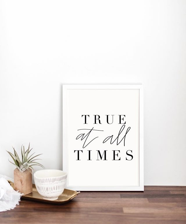 Be _ True At All Times _ _Designed this