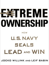 Extreme Ownership-How U.S. Navy SEALs Le
