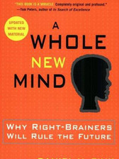 A Whole New Mind- Why Right-Brainers Wil