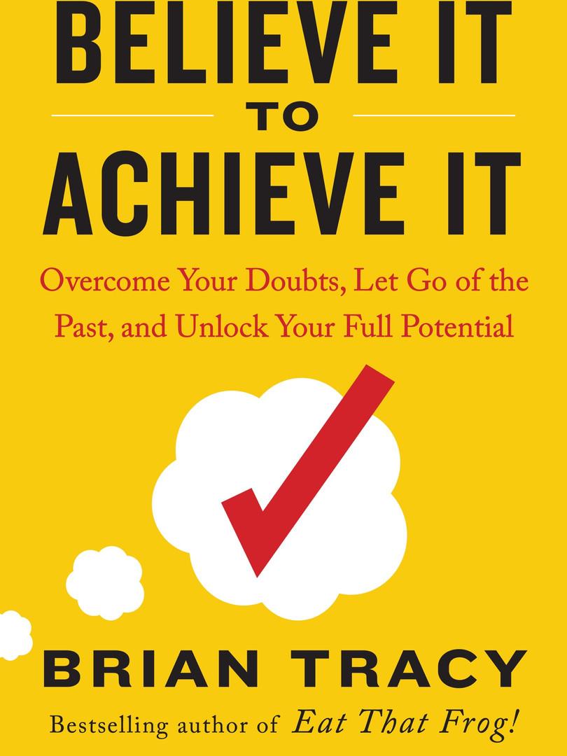 Believe It to Achieve It.jpeg