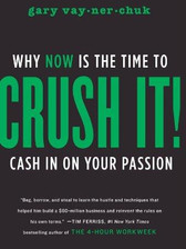 Crush It!- Why NOW Is the Time to Cash I